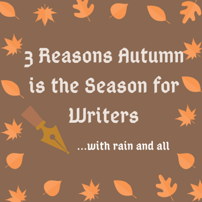 3 Reasons Autumn is a Season for Writers
