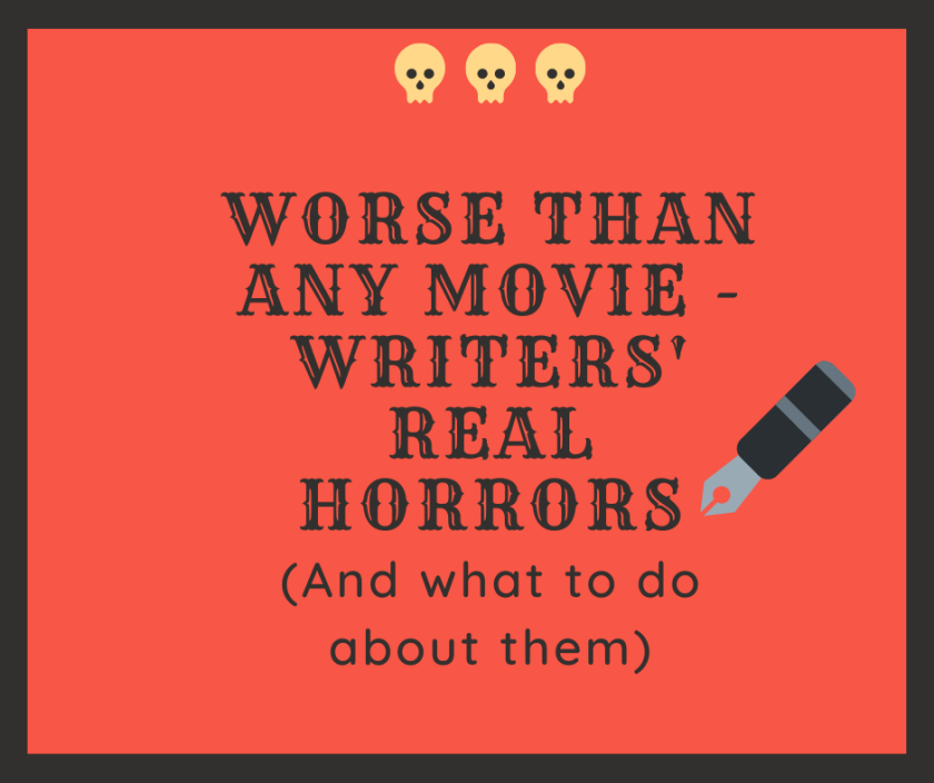 Worst than any movie - writers' REAL horrors